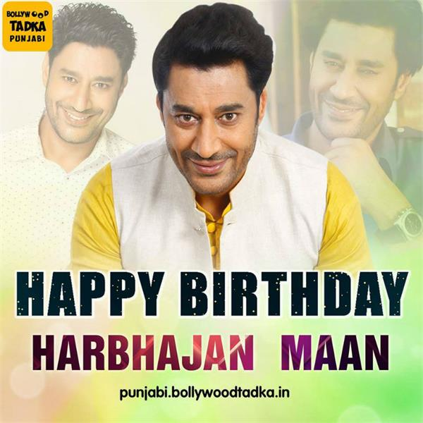 harbhajan mann happy birthday