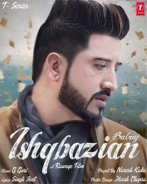 balraj new song ishqbazian