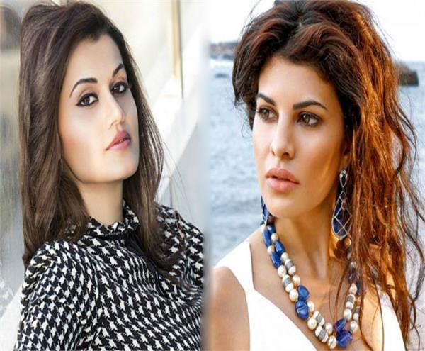 taapsee pannu and jacqueline fernandez