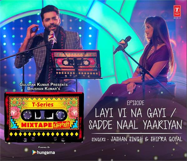 t series mixtape punjabi jashan singh and shipra goyal