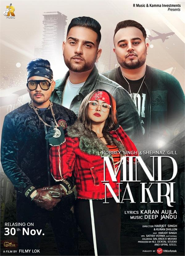 robbey singh and shehnaz kaur gill upcoming song mind na kri