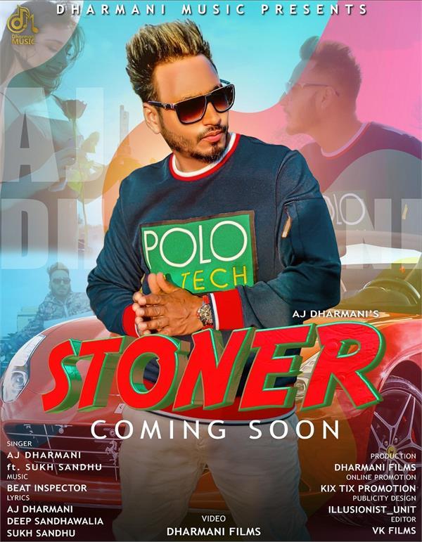 aj dharmani upcoming new song stoner