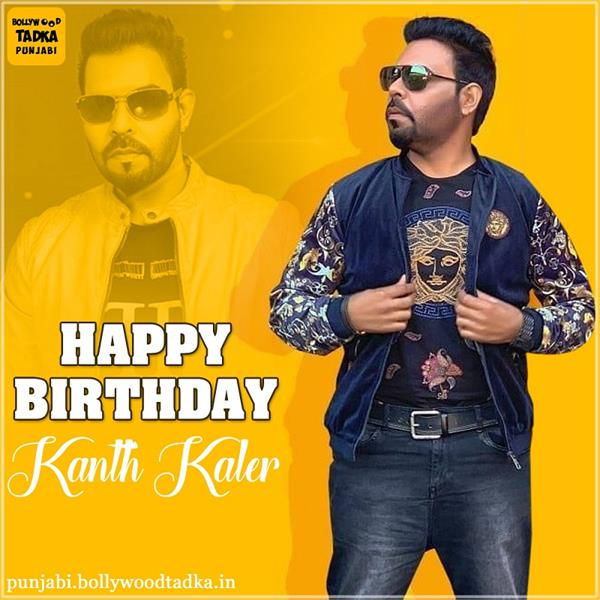 kanth kaler birthday special