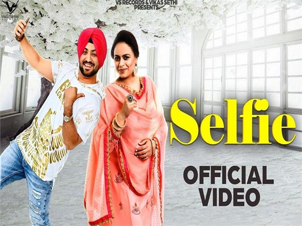 preet siyaan and akhtar new song selfie
