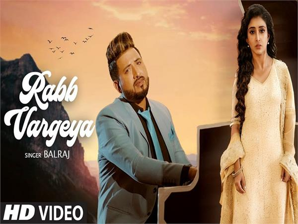 balraj new song rabb vargeya