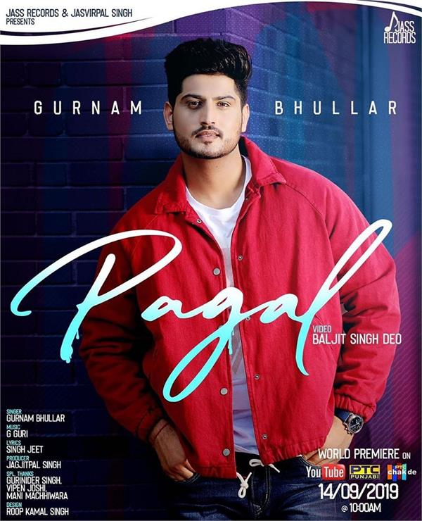 gurnam bhullar upcoming song pagal
