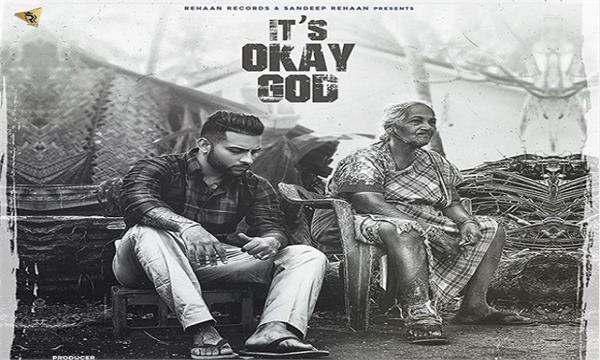 karan aujla latest punjabi song its okay god released